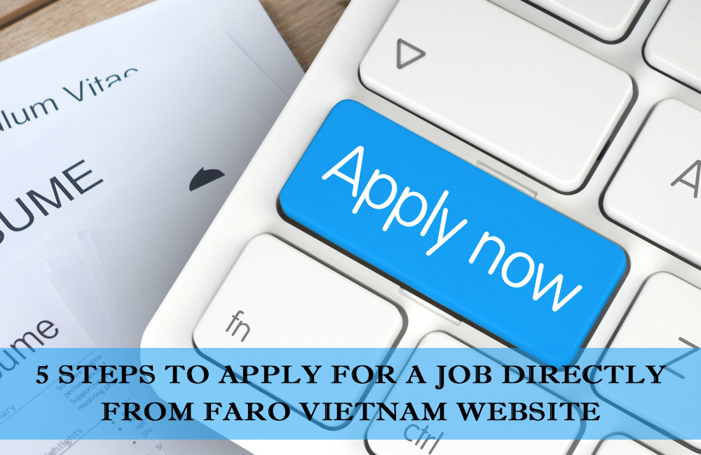 5 steps to apply for a job directly from Faro Vietnam website