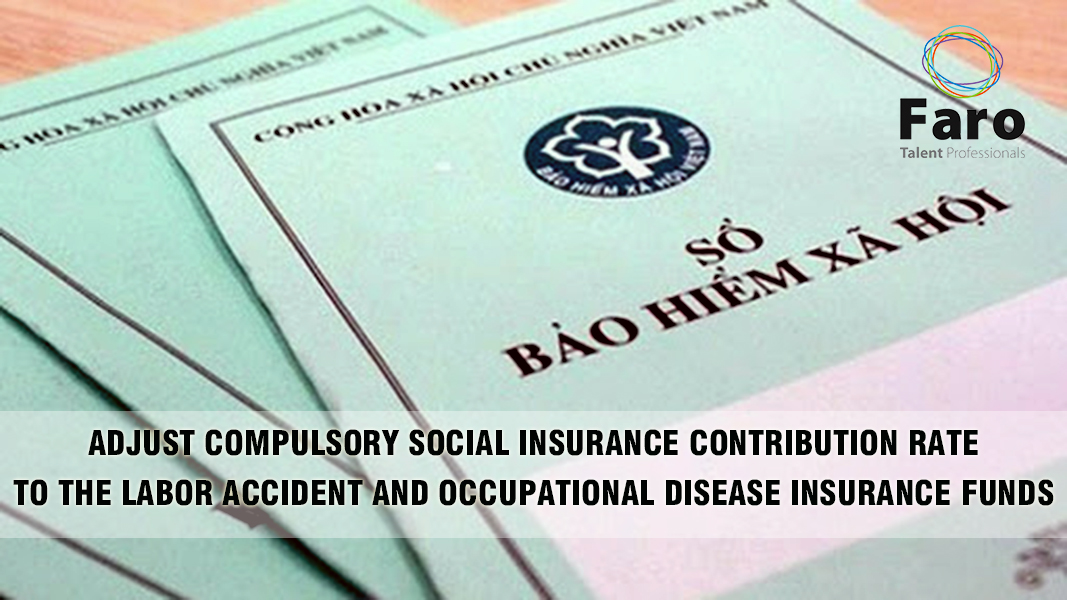 ADJUST COMPULSORY SOCIAL INSURANCE CONTRIBUTION RATE TO THE LABOR ACCIDENT AND OCCUPATIONAL DISEASE INSURANCE FUNDS