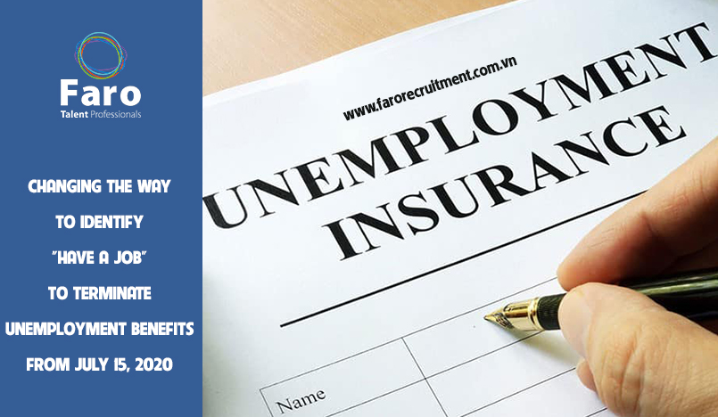 "Changing the way to identify ""have a job"" to terminate unemployment benefits from July 15, 2020"