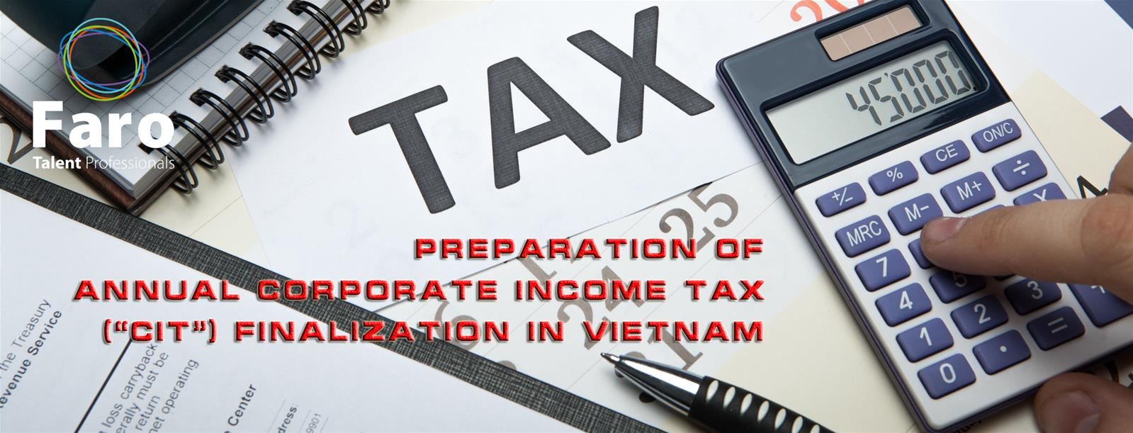 "Brief Outline for Preparation of Annual Corporate Income Tax (""CIT"") Finalization in Vietnam"
